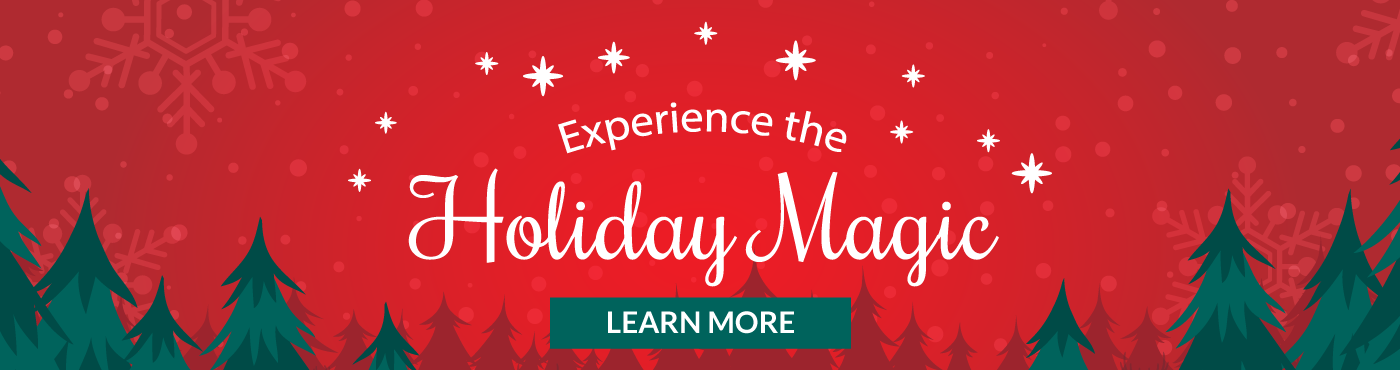 Experience-holiday-magic-Learn-more
