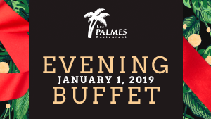 January 1st Evening Buffet at Les Palmes restaurant of Hotel Québec Inn (by JARO Hotels)